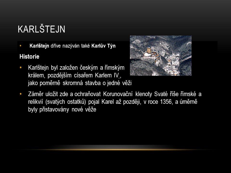 Karlštejn Karlštejn dříve nazýván také Karlův Týn. Historie.