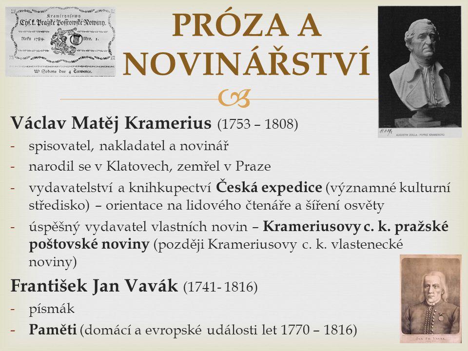 PRÓZA A NOVINÁŘSTVÍ Václav Matěj Kramerius (1753 – 1808)