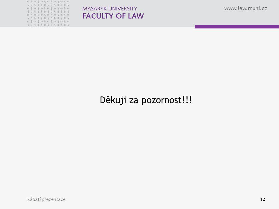 Děkuji za pozornost!!! Zápatí prezentace