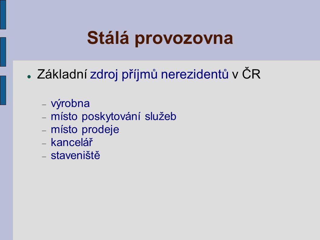 Stálá provozovna Základní zdroj příjmů nerezidentů v ČR výrobna