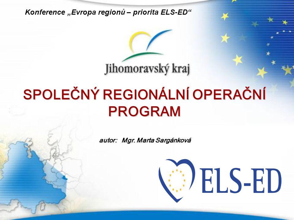 SPOLEČNÝ REGIONÁLNÍ OPERAČNÍ PROGRAM autor: Mgr. Marta Sargánková