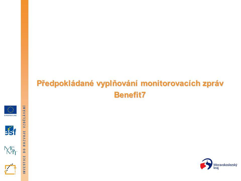 Předpokládané vyplňování monitorovacích zpráv