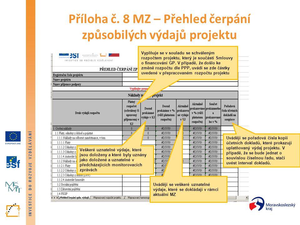 Příloha č. 8 MZ – Přehled čerpání způsobilých výdajů projektu