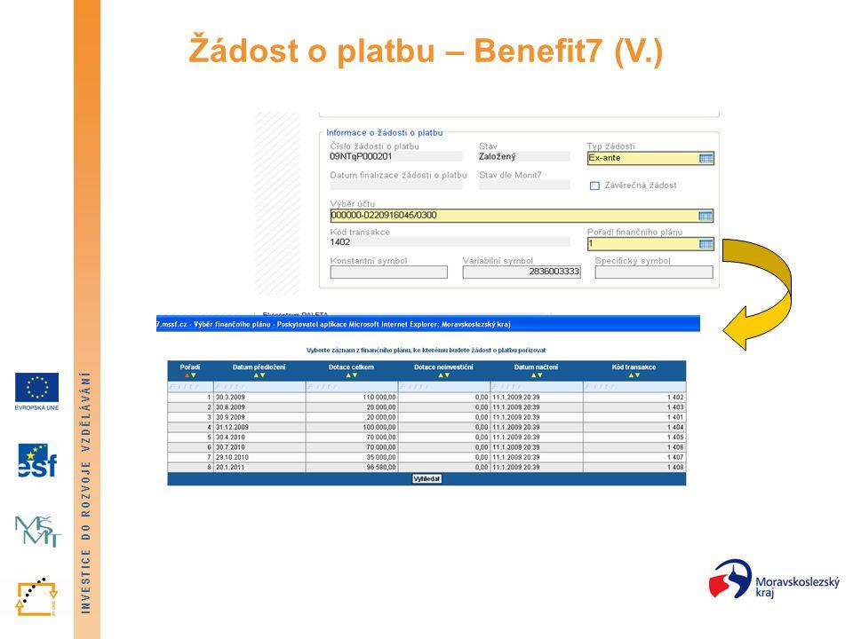 Žádost o platbu – Benefit7 (V.)