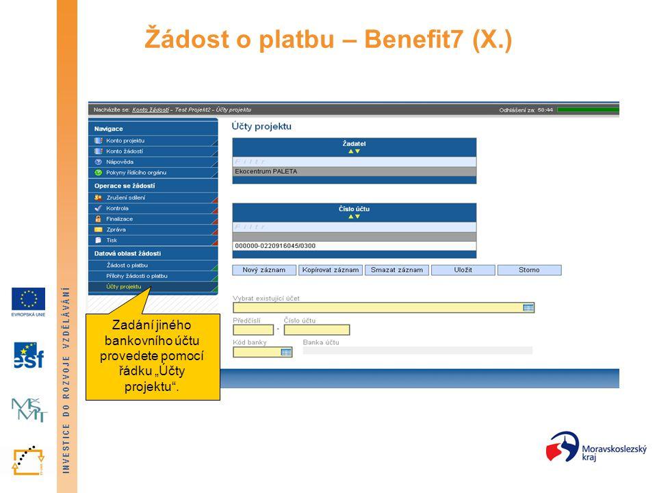 Žádost o platbu – Benefit7 (X.)