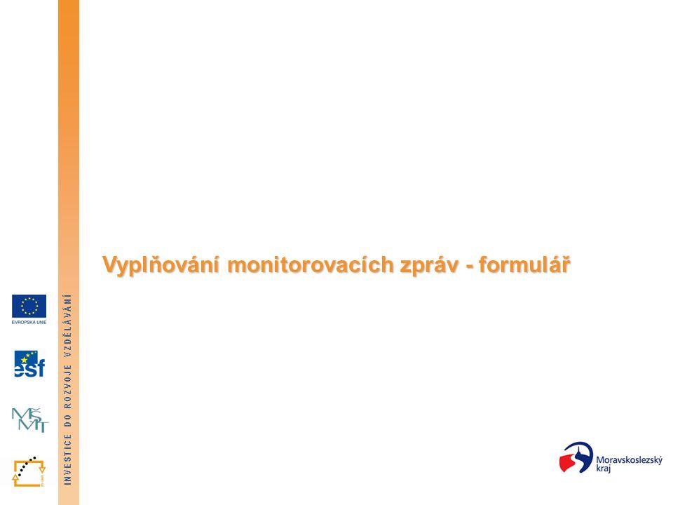 Vyplňování monitorovacích zpráv - formulář