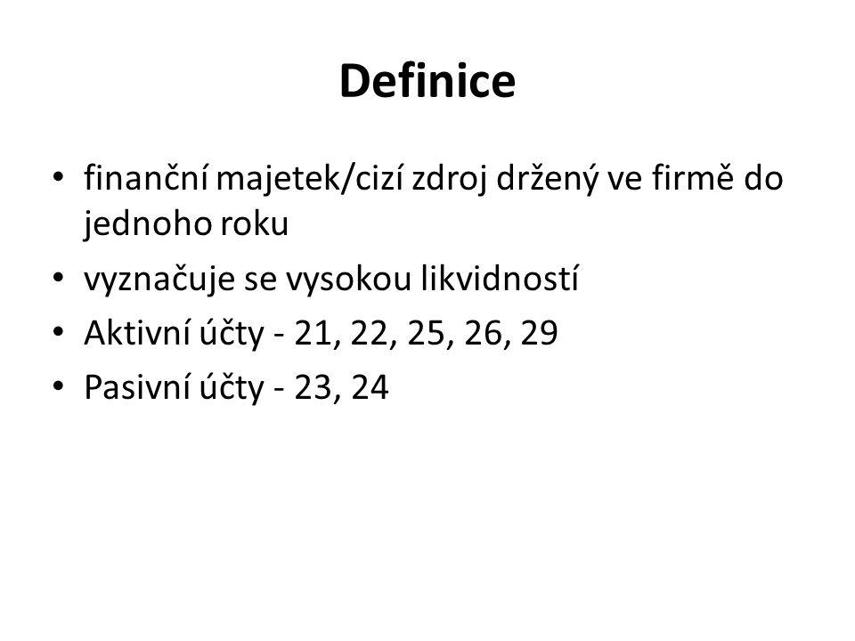 Definice finanční majetek/cizí zdroj držený ve firmě do jednoho roku