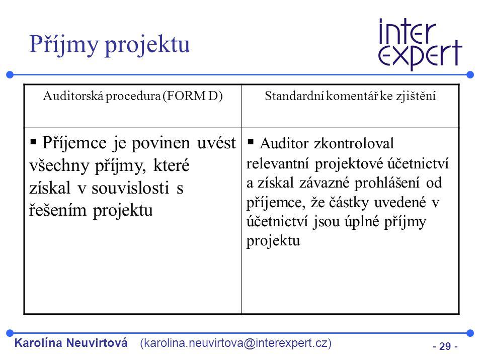 Příjmy projektu Auditorská procedura (FORM D) Standardní komentář ke zjištění.
