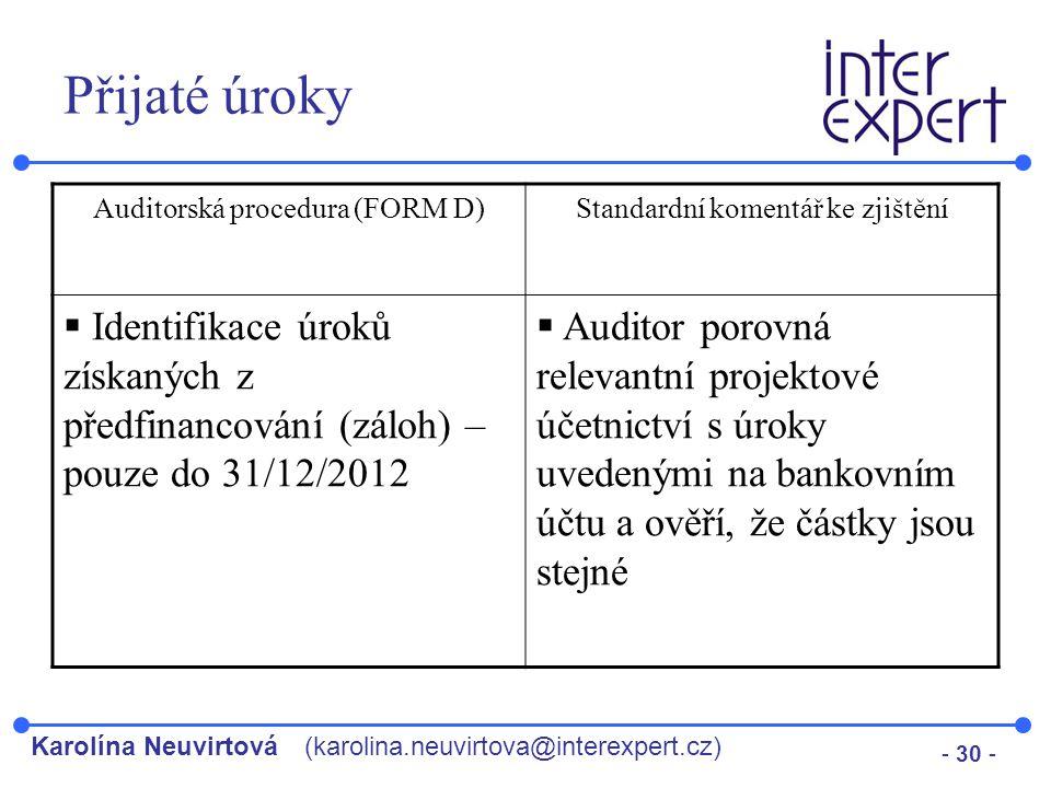 Přijaté úroky Auditorská procedura (FORM D) Standardní komentář ke zjištění.