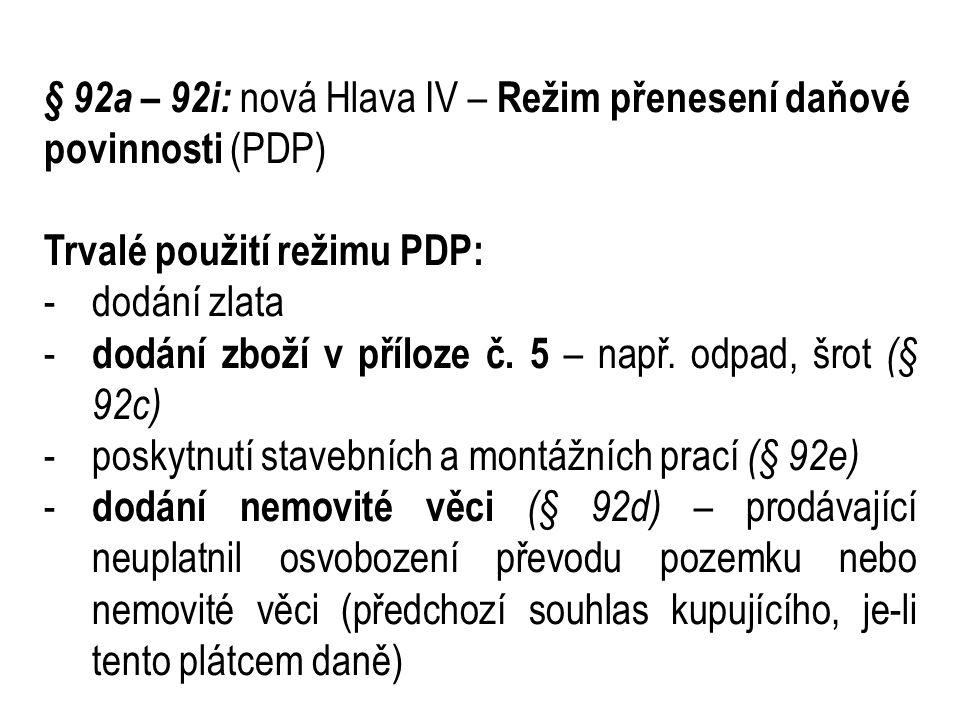 § 92a – 92i: nová Hlava IV – Režim přenesení daňové povinnosti (PDP)