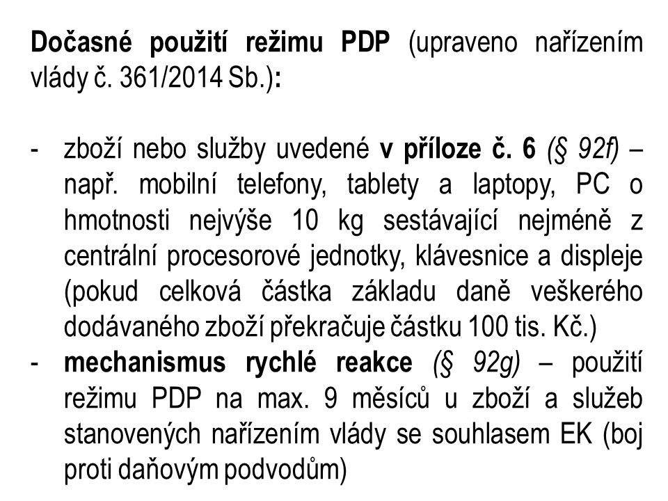 Dočasné použití režimu PDP (upraveno nařízením vlády č. 361/2014 Sb.):