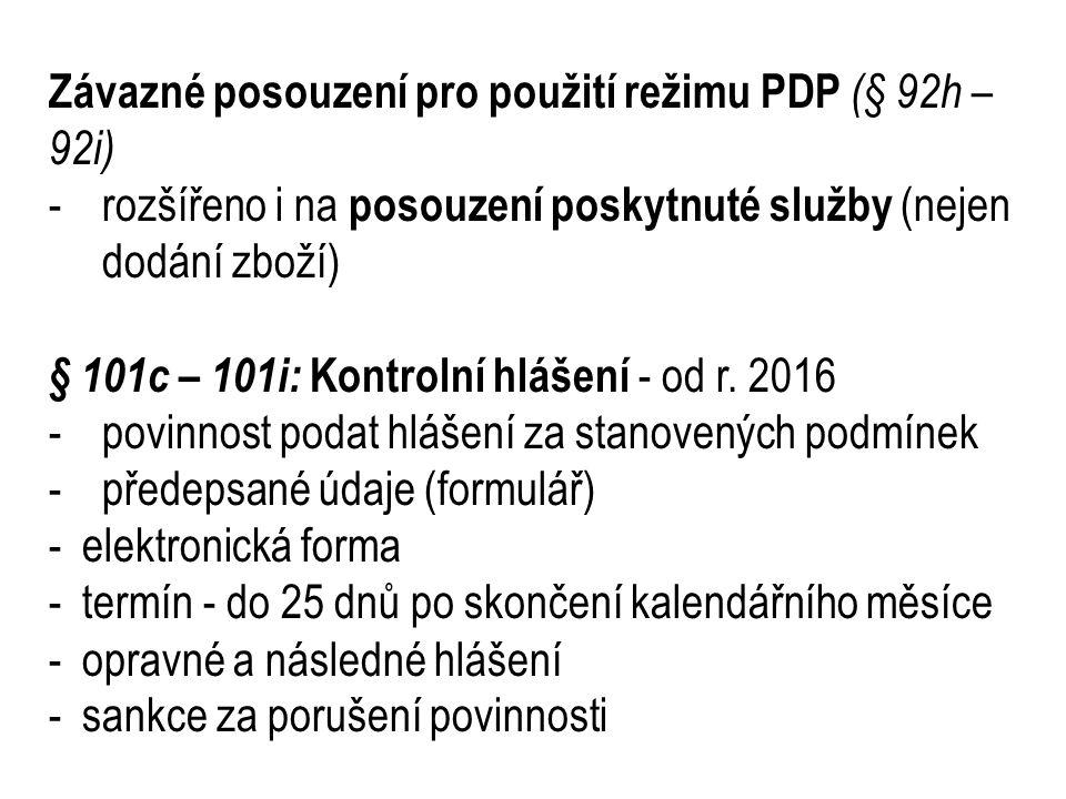Závazné posouzení pro použití režimu PDP (§ 92h –92i)