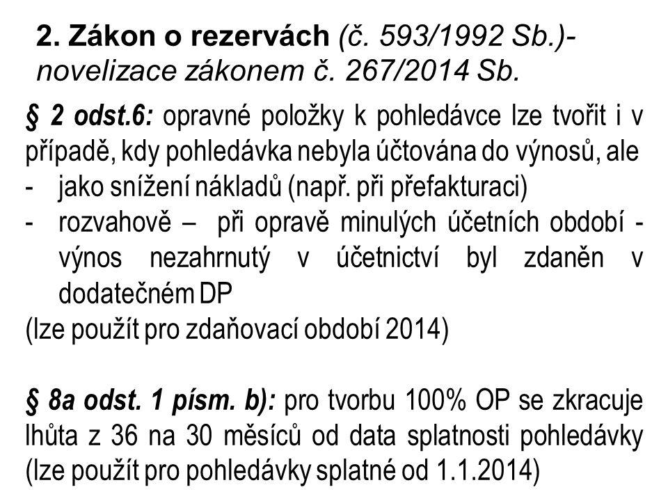 2. Zákon o rezervách (č. 593/1992 Sb. )- novelizace zákonem č