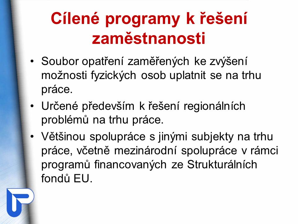 Cílené programy k řešení zaměstnanosti