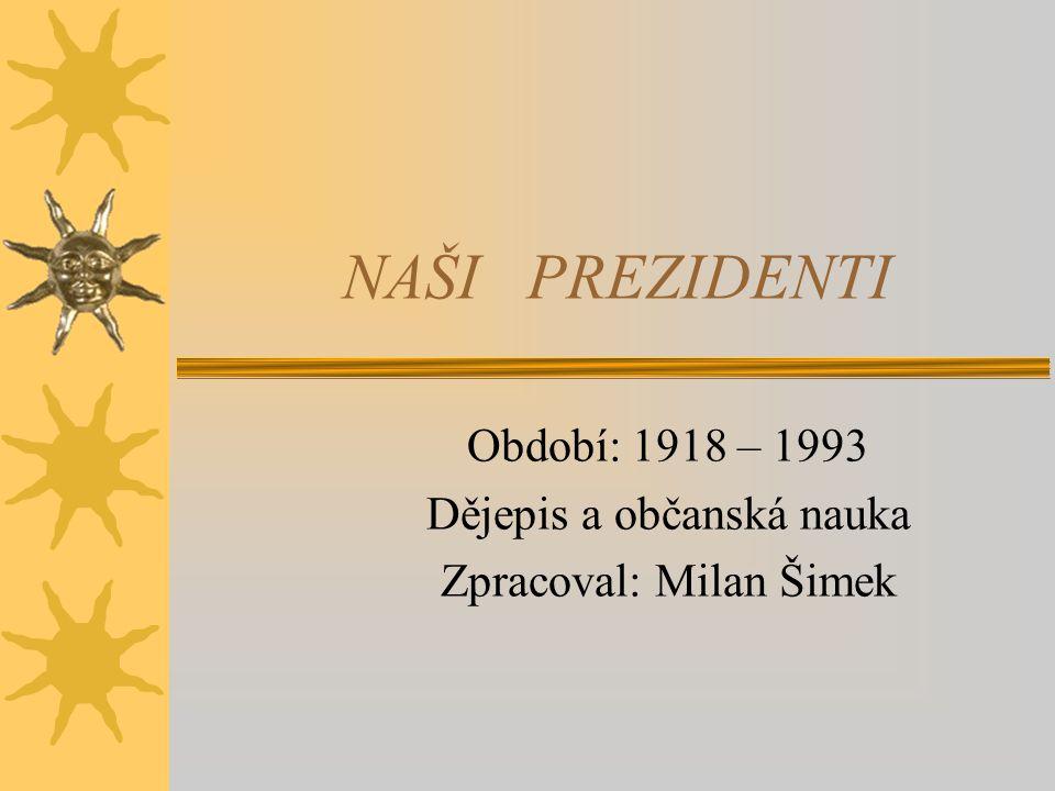 Období: 1918 – 1993 Dějepis a občanská nauka Zpracoval: Milan Šimek