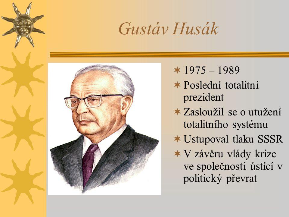 Gustáv Husák 1975 – 1989 Poslední totalitní prezident