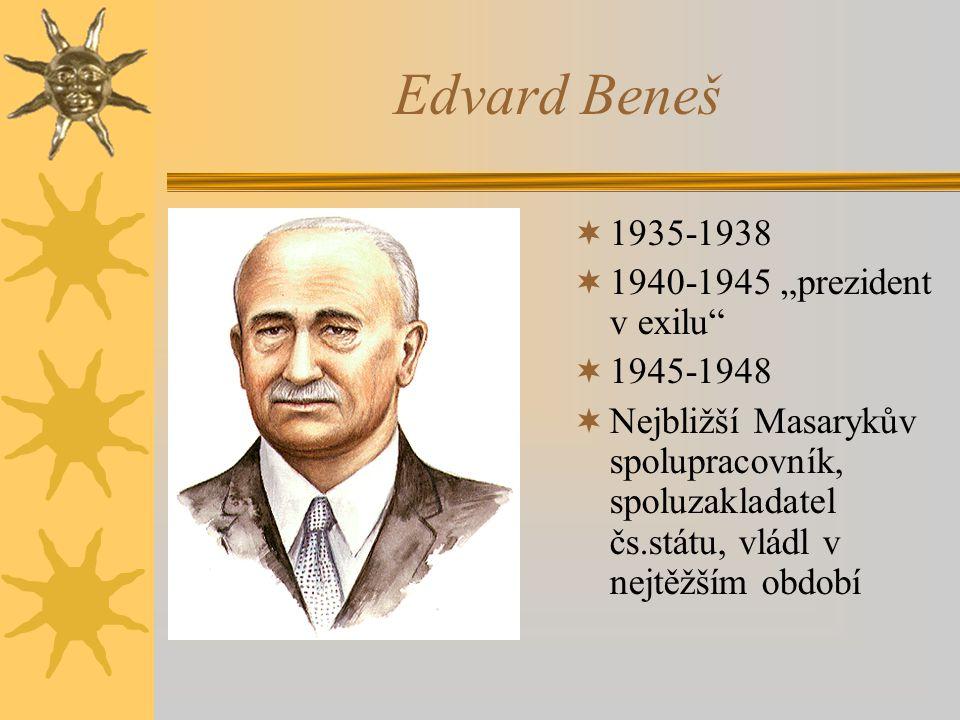 "Edvard Beneš 1935-1938 1940-1945 ""prezident v exilu 1945-1948"