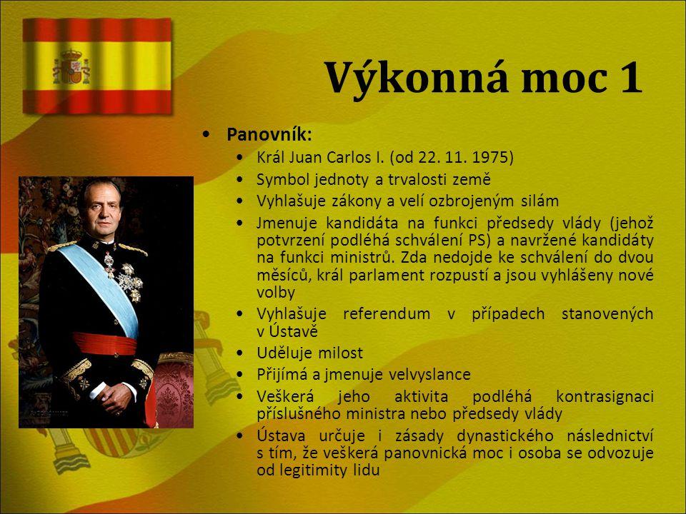 Výkonná moc 1 Panovník: Král Juan Carlos I. (od 22. 11. 1975)