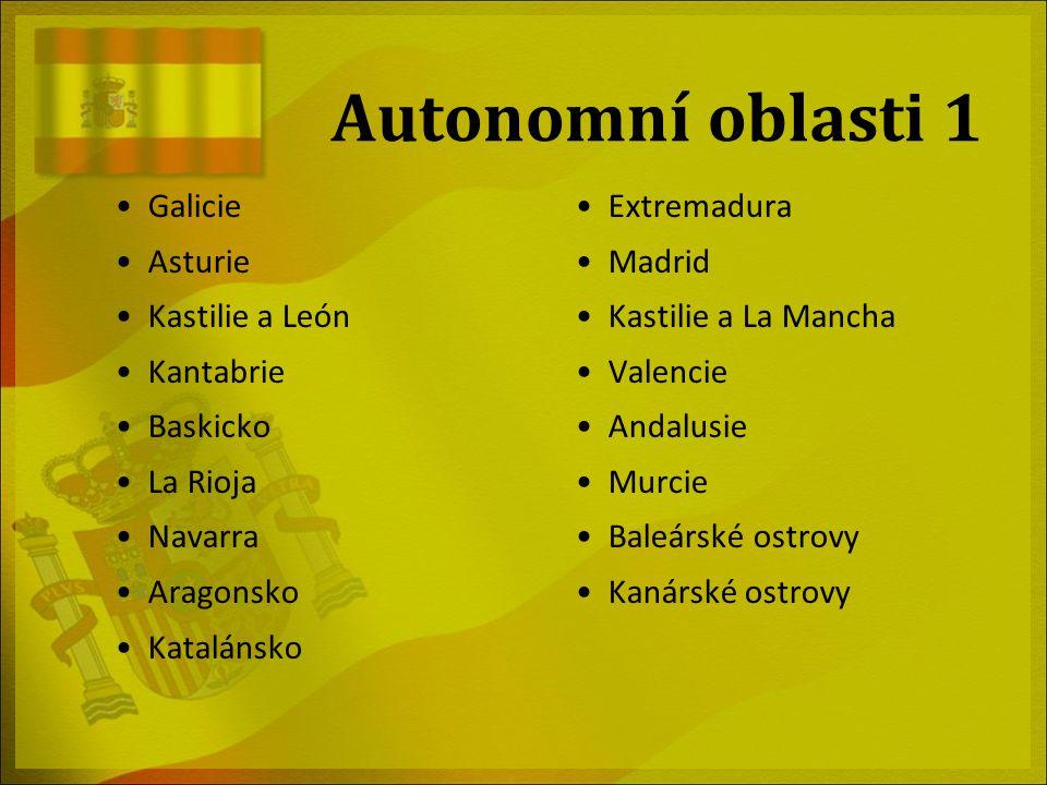 Autonomní oblasti 1 Galicie Extremadura Asturie Madrid Kastilie a León
