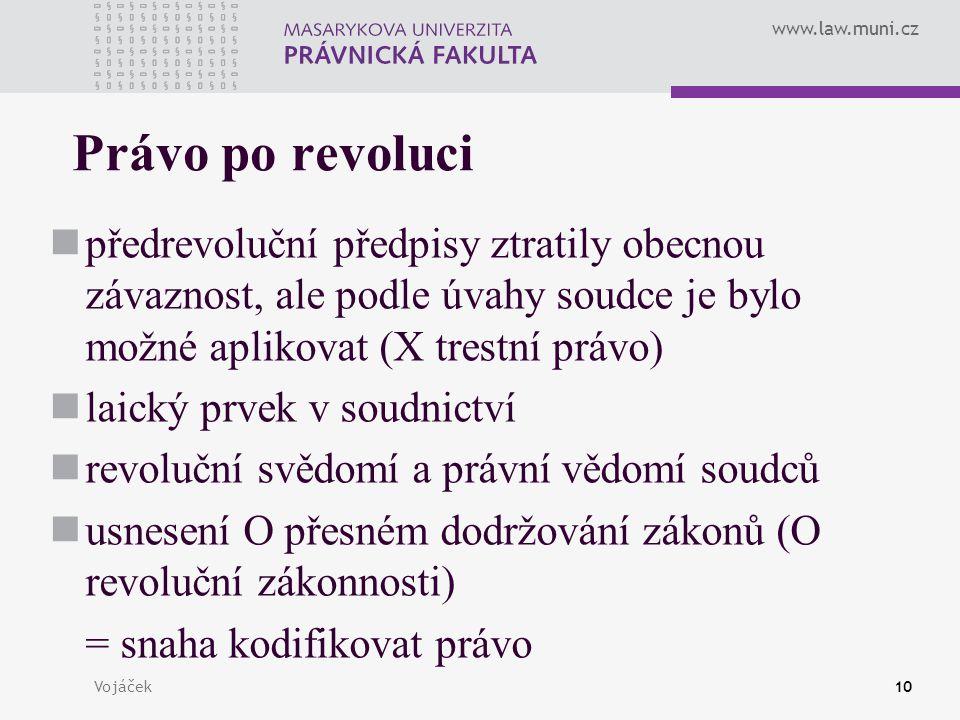 Právo po revoluci předrevoluční předpisy ztratily obecnou závaznost, ale podle úvahy soudce je bylo možné aplikovat (X trestní právo)