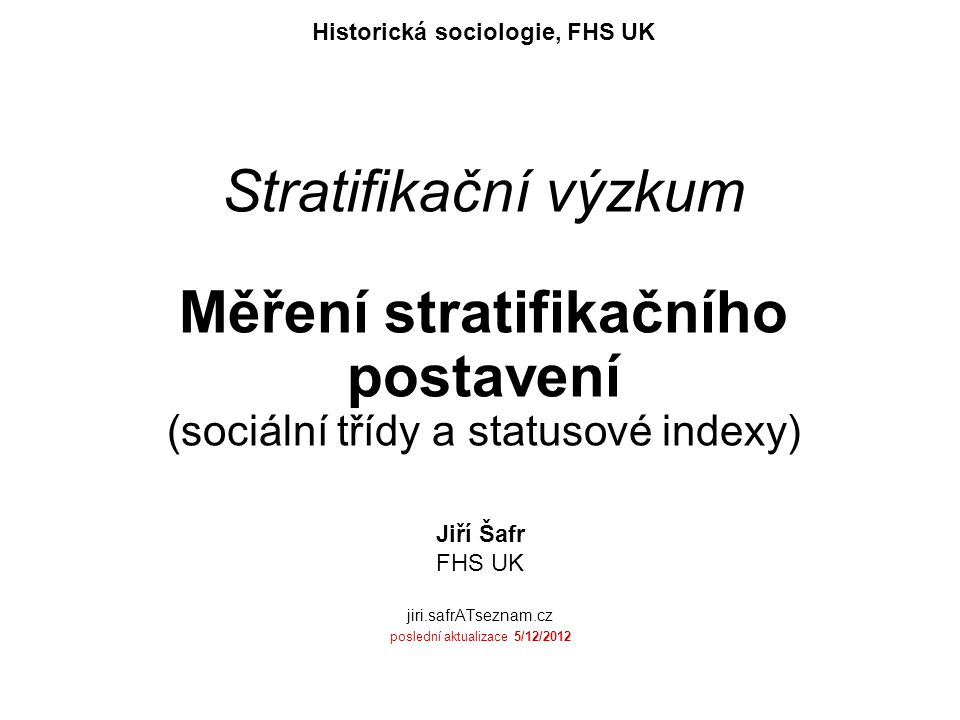 Jiří Šafr FHS UK jiri.safrATseznam.cz poslední aktualizace 5/12/2012