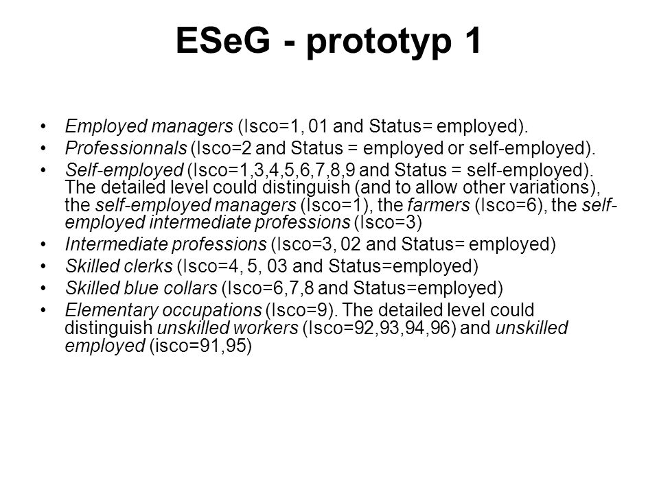ESeG - prototyp 1 Employed managers (Isco=1, 01 and Status= employed).