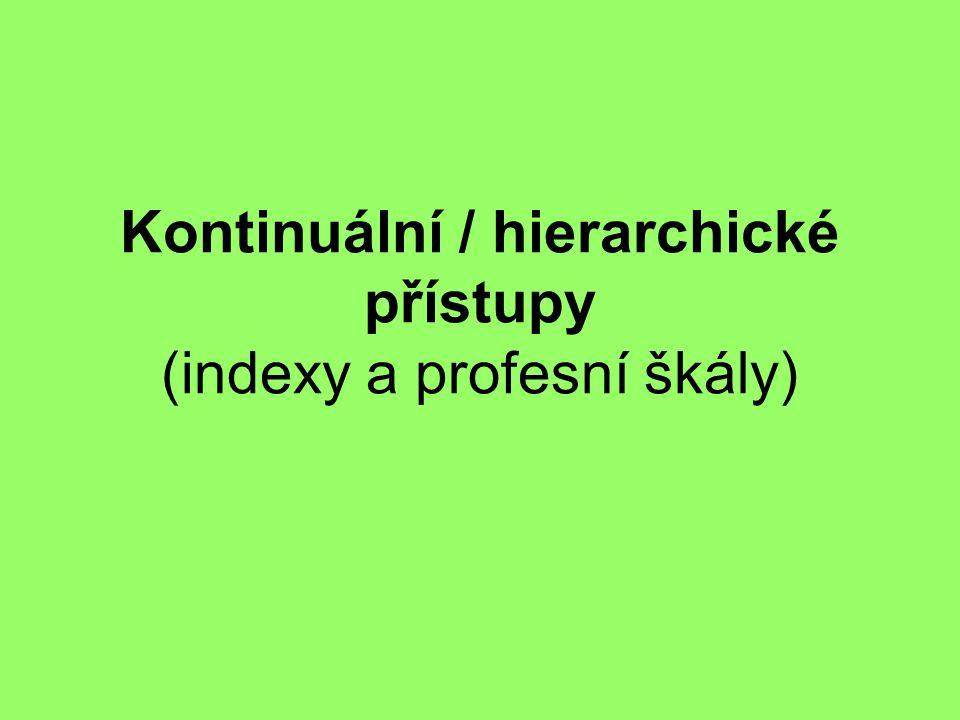 Kontinuální / hierarchické přístupy (indexy a profesní škály)