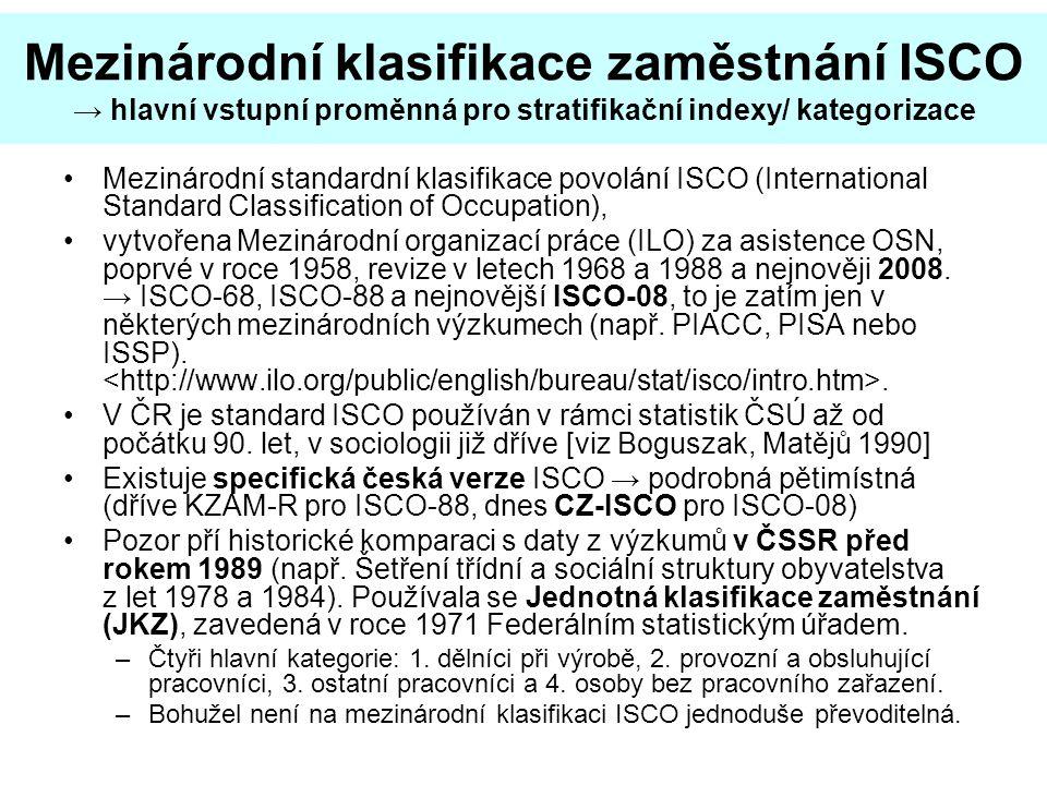 Mezinárodní klasifikace zaměstnání ISCO → hlavní vstupní proměnná pro stratifikační indexy/ kategorizace