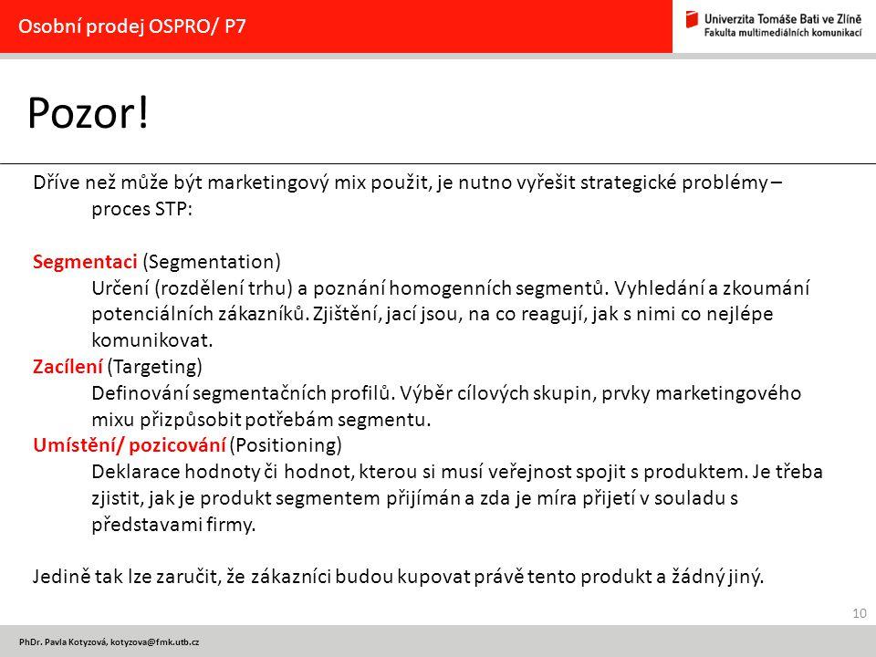 Pozor! Osobní prodej OSPRO/ P7