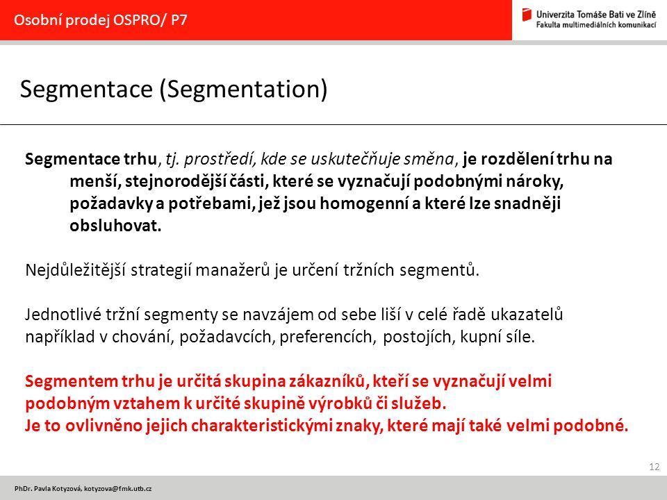 Segmentace (Segmentation)
