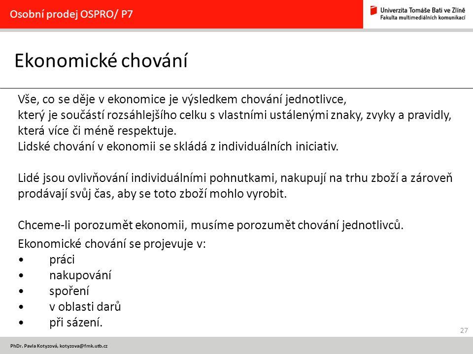 Osobní prodej OSPRO/ P7 Ekonomické chování. Vše, co se děje v ekonomice je výsledkem chování jednotlivce,