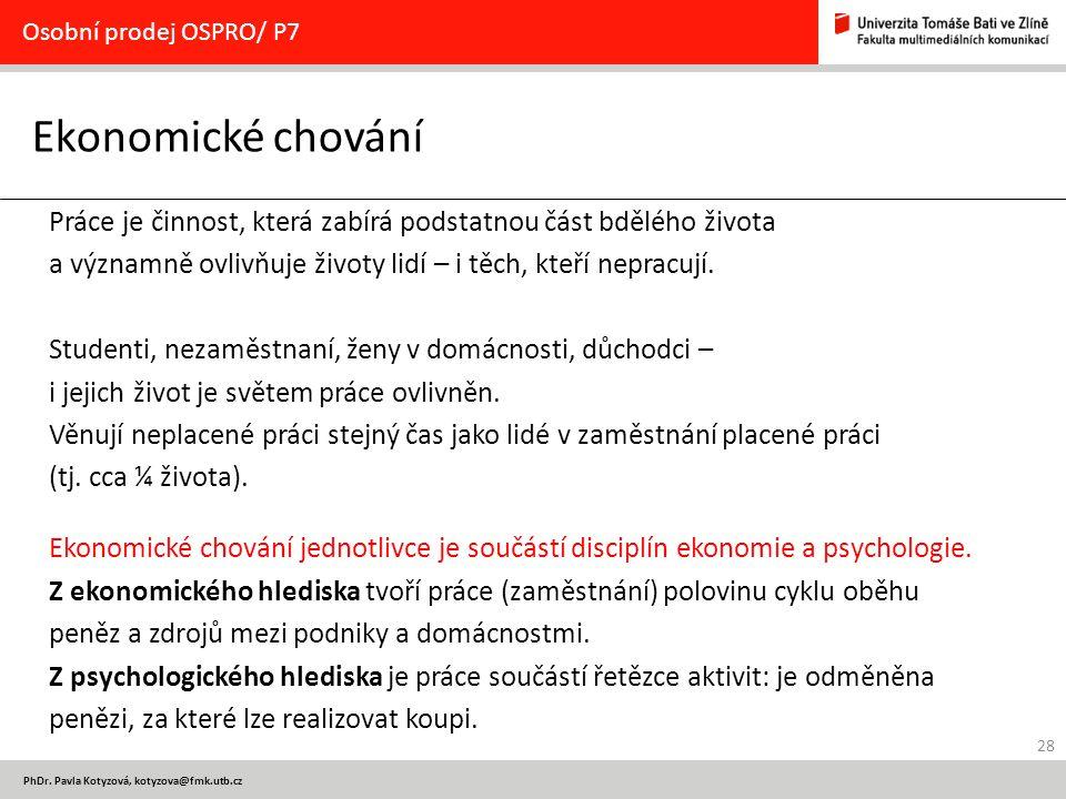 Osobní prodej OSPRO/ P7 Ekonomické chování. Práce je činnost, která zabírá podstatnou část bdělého života.