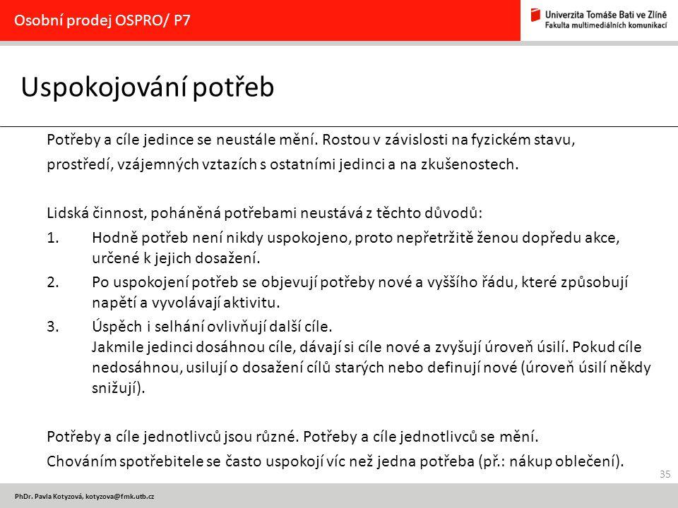 Uspokojování potřeb Osobní prodej OSPRO/ P7