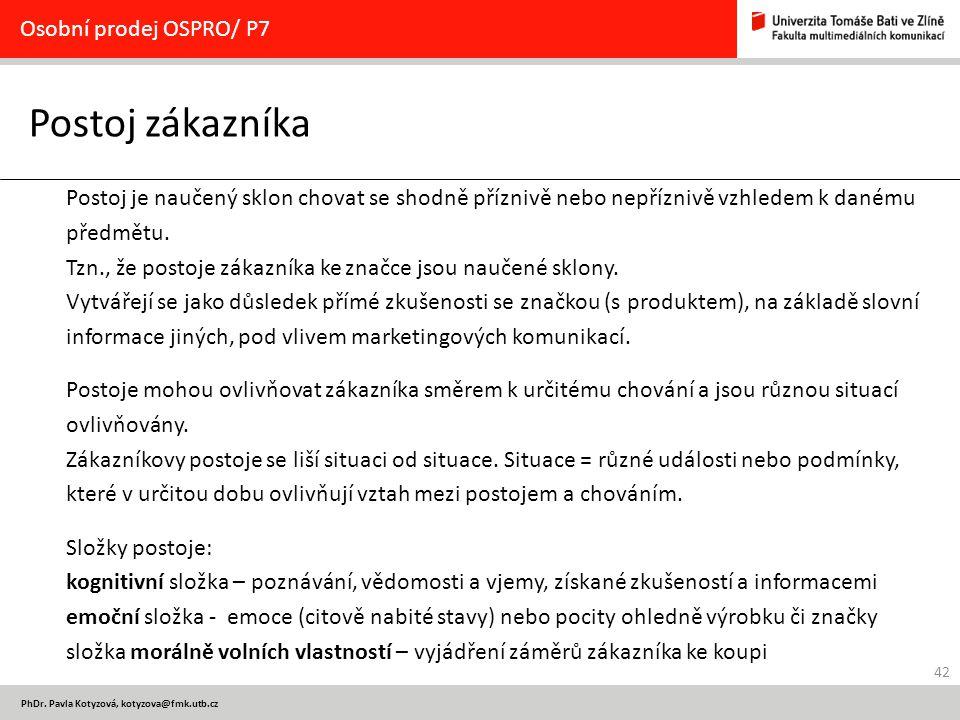 Postoj zákazníka Osobní prodej OSPRO/ P7