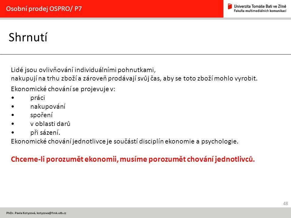Osobní prodej OSPRO/ P7 Shrnutí. Lidé jsou ovlivňování individuálními pohnutkami,