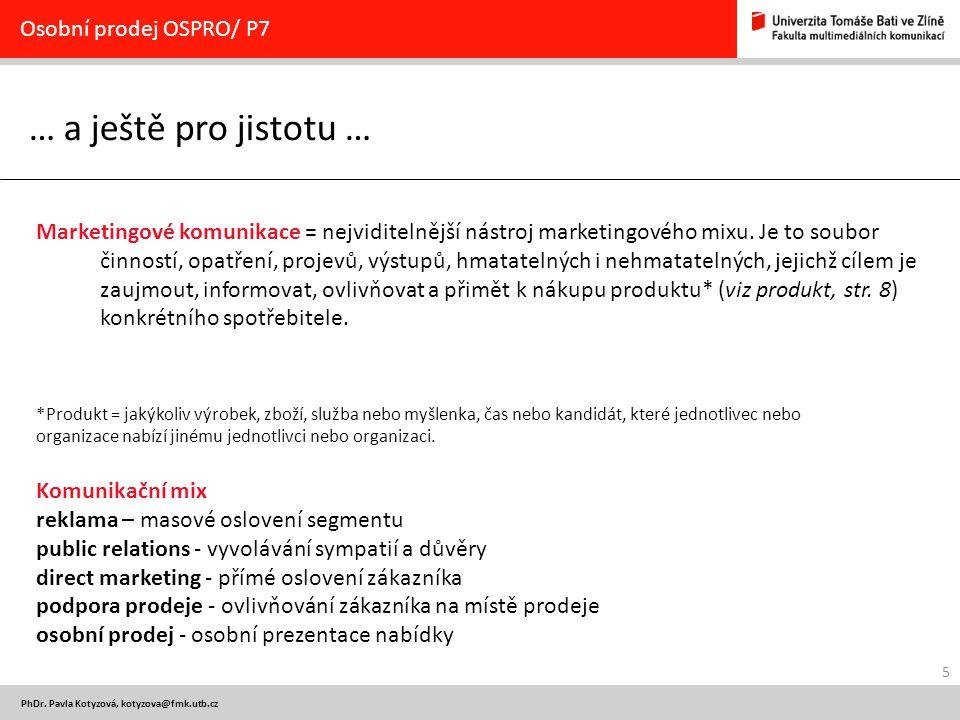 … a ještě pro jistotu … Osobní prodej OSPRO/ P7