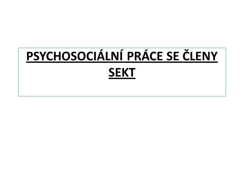 PSYCHOSOCIÁLNÍ PRÁCE SE ČLENY SEKT