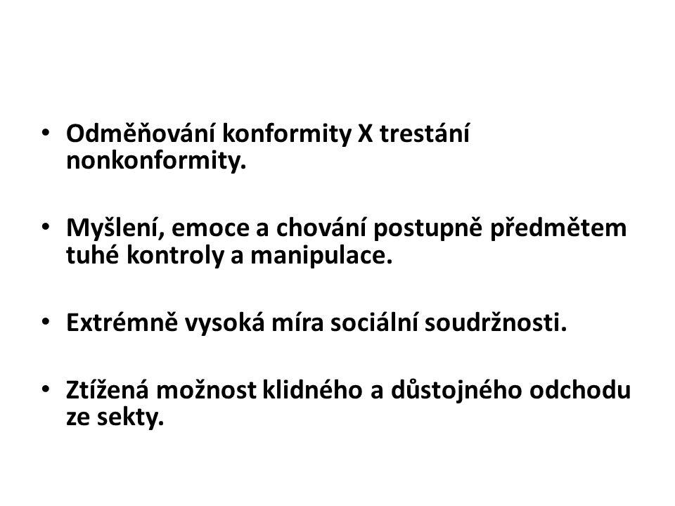 Odměňování konformity X trestání nonkonformity.