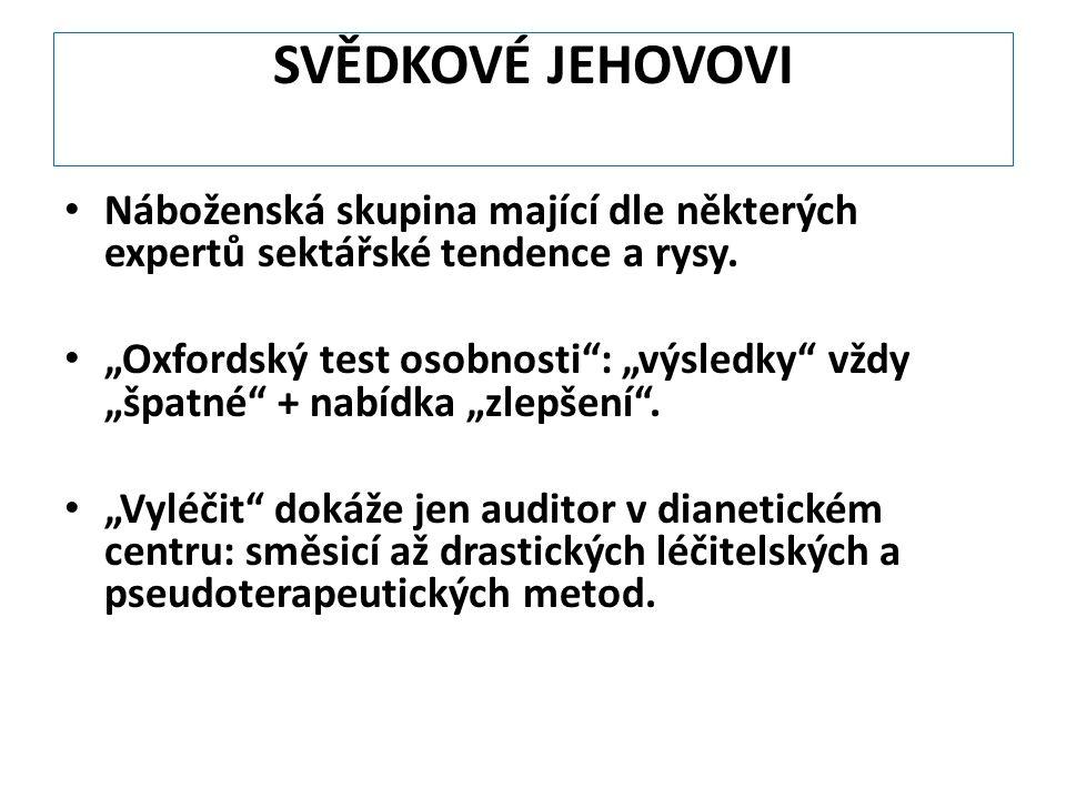 SVĚDKOVÉ JEHOVOVI Náboženská skupina mající dle některých expertů sektářské tendence a rysy.