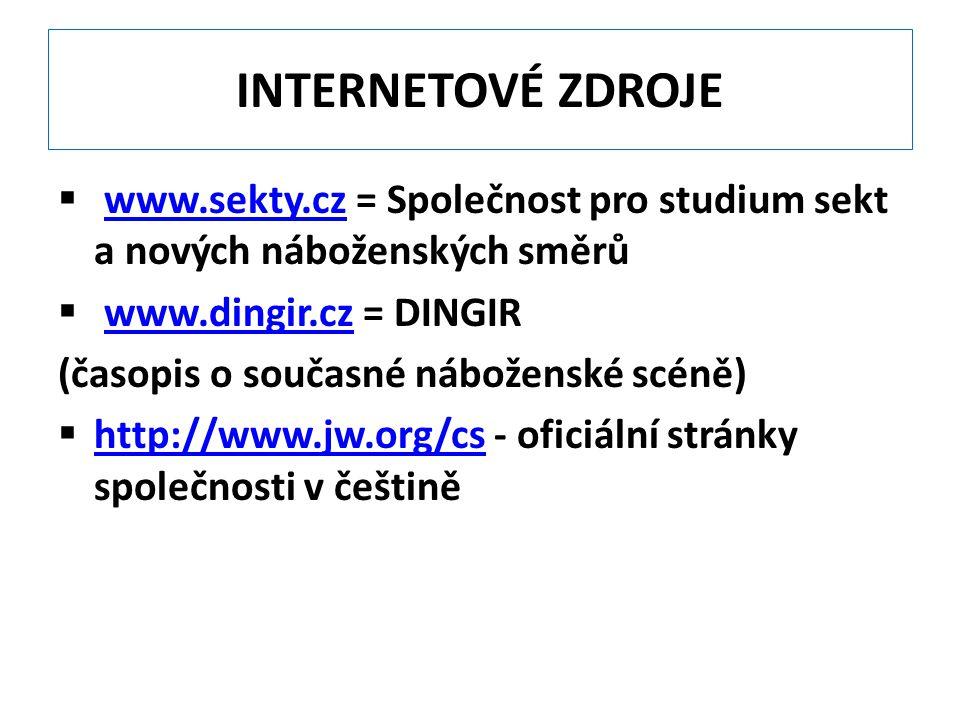 INTERNETOVÉ ZDROJE www.sekty.cz = Společnost pro studium sekt a nových náboženských směrů. www.dingir.cz = DINGIR.