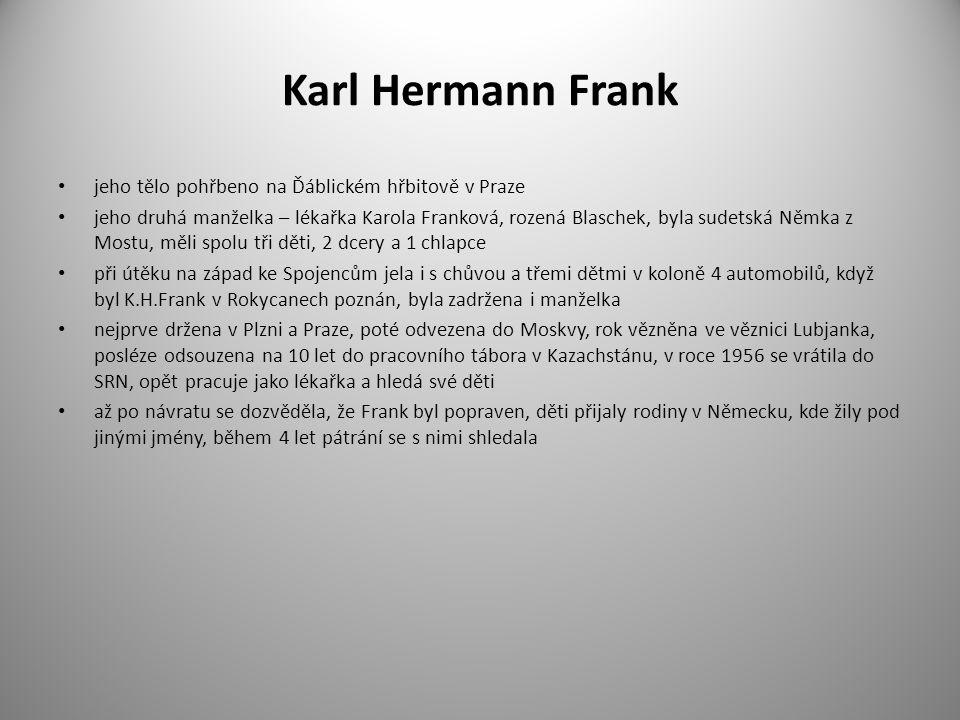 Karl Hermann Frank jeho tělo pohřbeno na Ďáblickém hřbitově v Praze