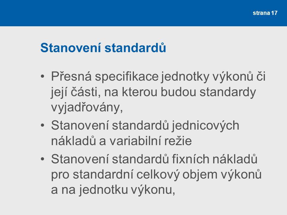 Stanovení standardů Přesná specifikace jednotky výkonů či její části, na kterou budou standardy vyjadřovány,