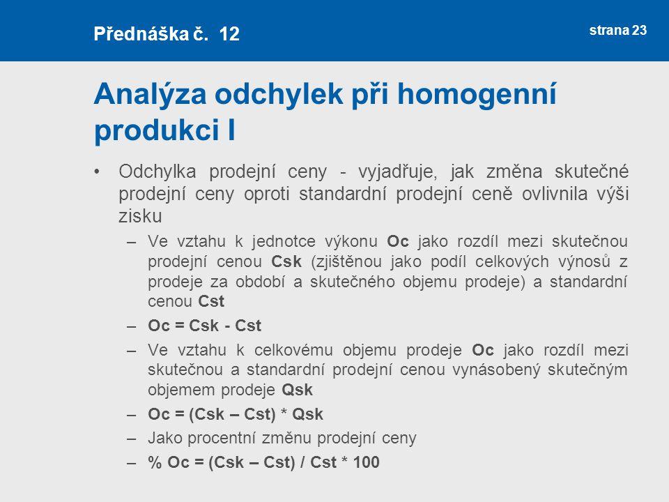 Analýza odchylek při homogenní produkci I