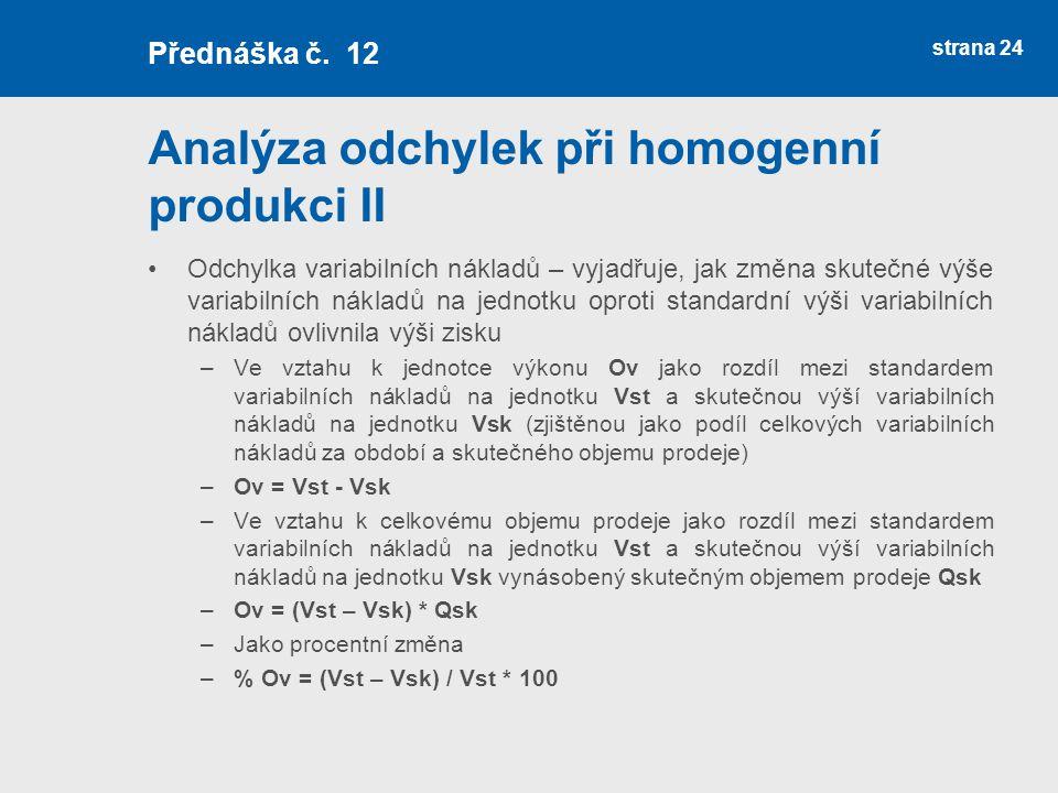 Analýza odchylek při homogenní produkci II