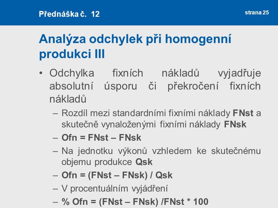 Analýza odchylek při homogenní produkci III