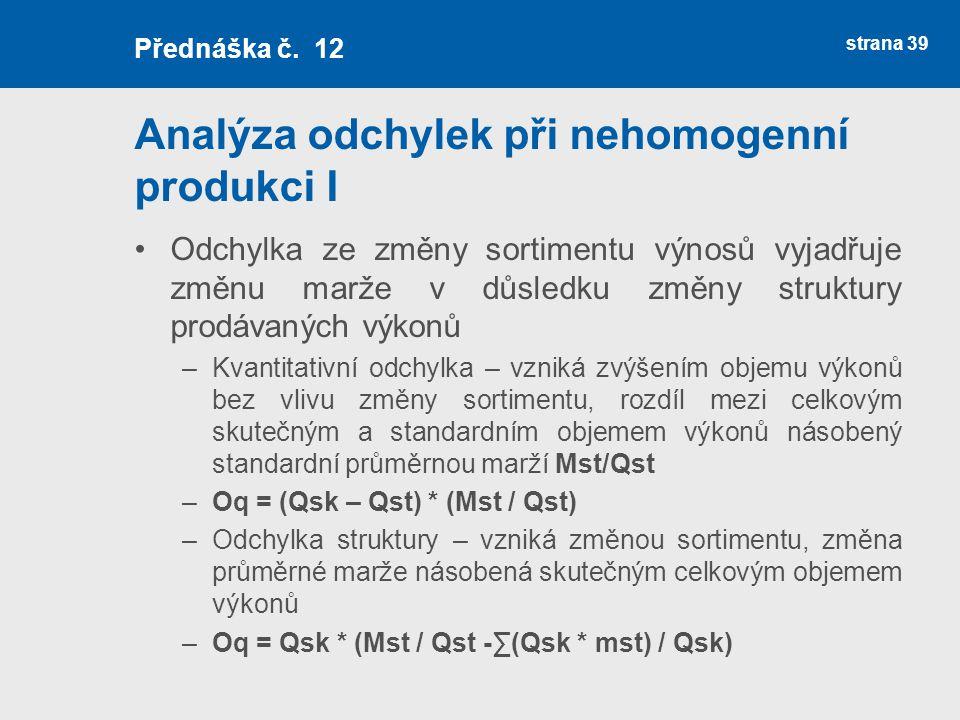 Analýza odchylek při nehomogenní produkci I