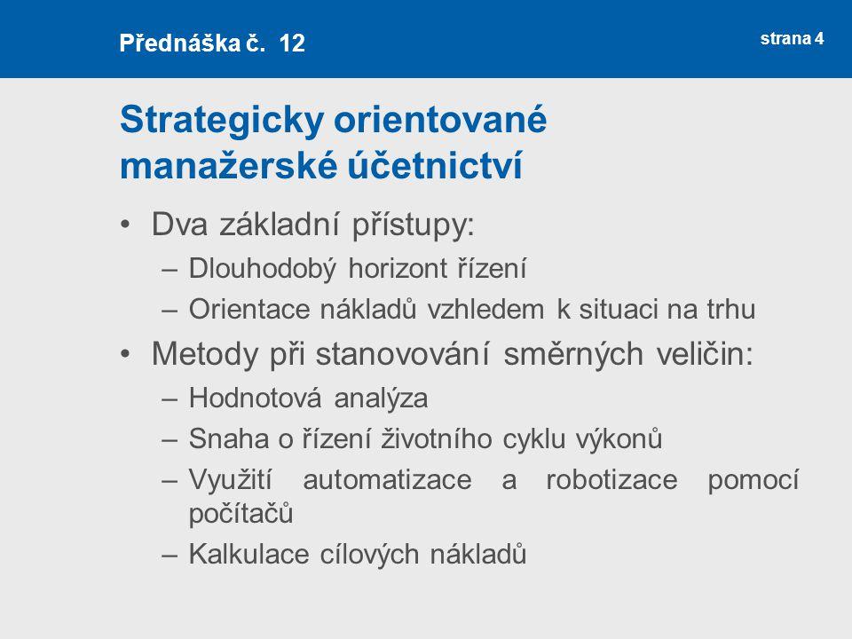 Strategicky orientované manažerské účetnictví