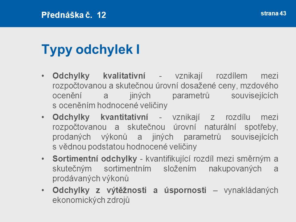 Typy odchylek I Přednáška č. 12