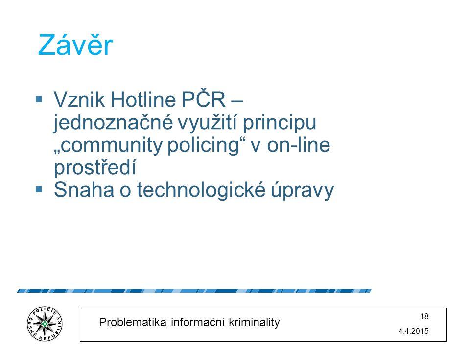 """Závěr Vznik Hotline PČR – jednoznačné využití principu """"community policing v on-line prostředí. Snaha o technologické úpravy."""