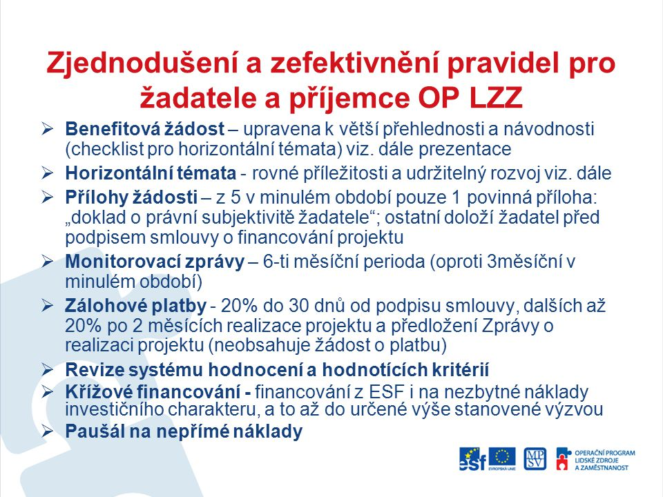 Zjednodušení a zefektivnění pravidel pro žadatele a příjemce OP LZZ